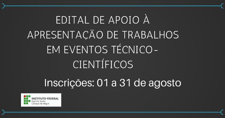 Edital de apoio à apresentação de trabalhos em eventos técnico- científicos nº 01/2017