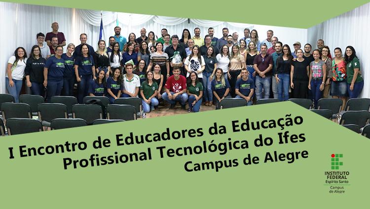 Servidores do Campus de Alegre participam do I Encontro de Educadores da Educação Profissional e Tecnológica