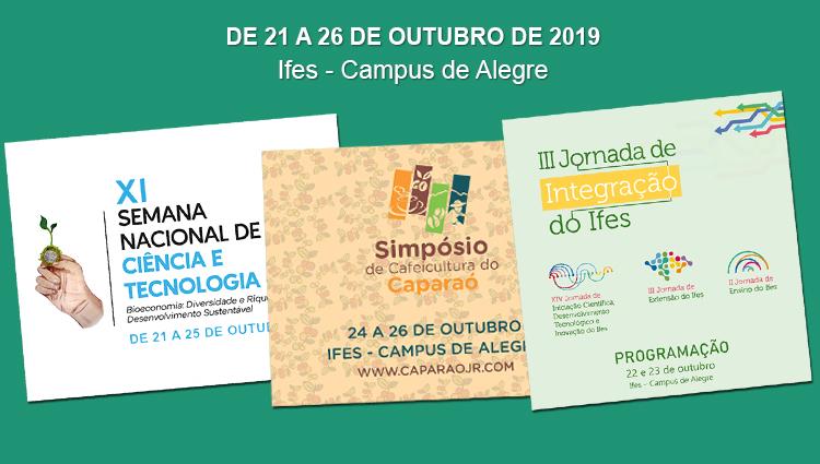 Vem aí de 21 a 26 de outubro três grandes eventos no Ifes - Campus de Alegre