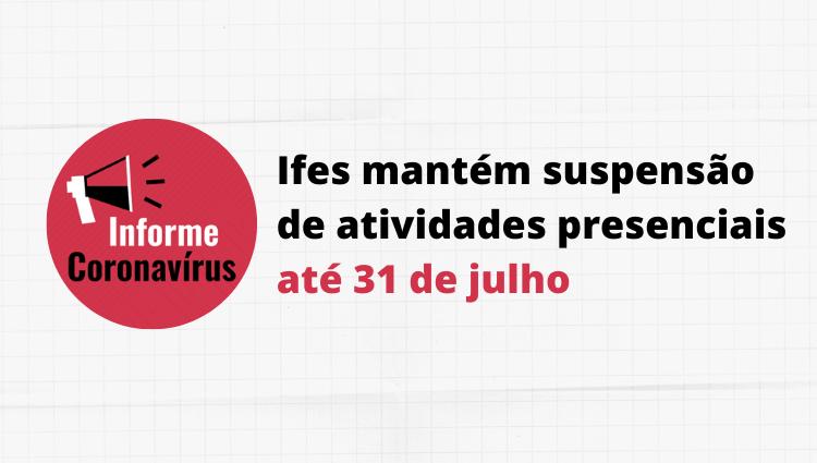 Ifes mantém suspensão de atividades presenciais até 31 de julho