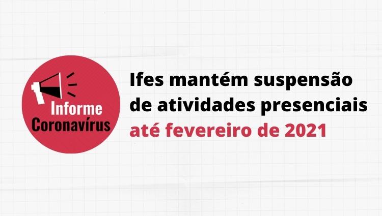 Ifes mantém atividades letivas presenciais suspensas até fevereiro de 2021