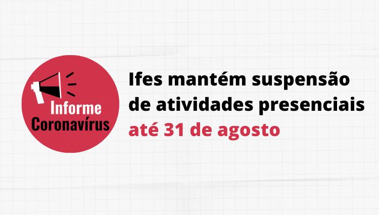 Atividades presenciais continuam suspensas no Ifes até 31 de agosto