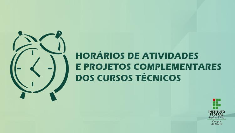 Horários de Atividades e Projetos Complementares dos Cursos Técnicos