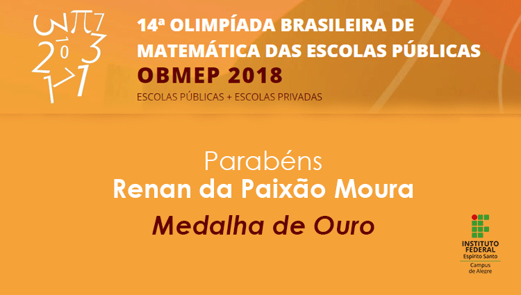 Aluno do Campus de Alegre conquista medalha de ouro na OBMEP 2018