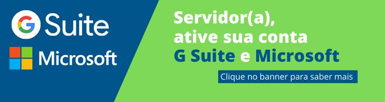 Servidor(a), ative sua conta G Suite e Microsoft