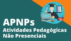 APNPs - Atividades Pedagógicas Não Presenciais