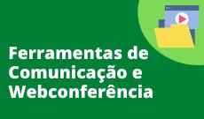 Ferramentas de comunicação e Webconferência