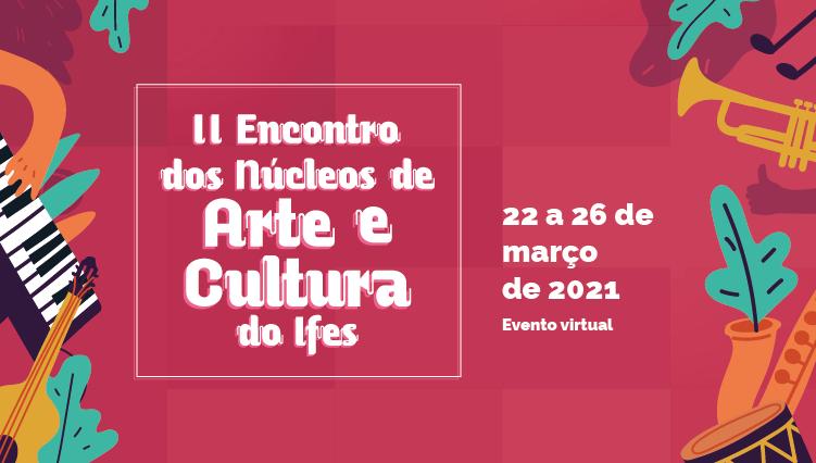 Inscrições abertas para II Encontro dos Núcleos de Arte e Cultura do Ifes