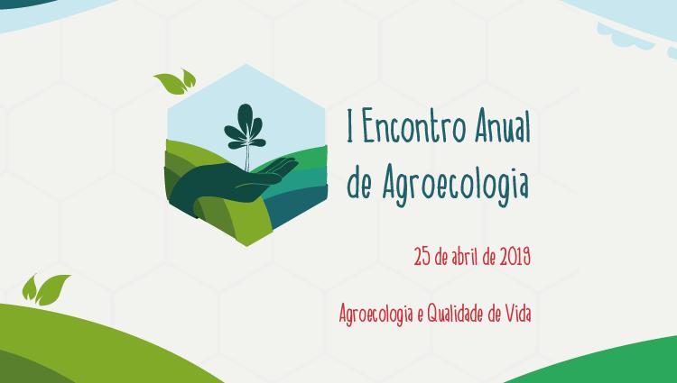 I Encontro Anual de Agroecologia - I ENAA