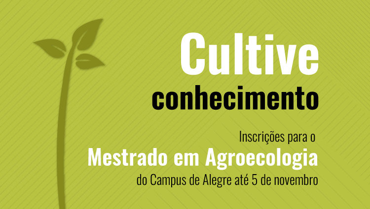 Campus de Alegre abre inscrições para mestrado em Agroecologia